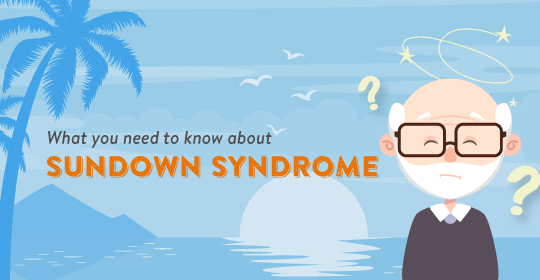 What You Need to Know About Sundown Syndrome